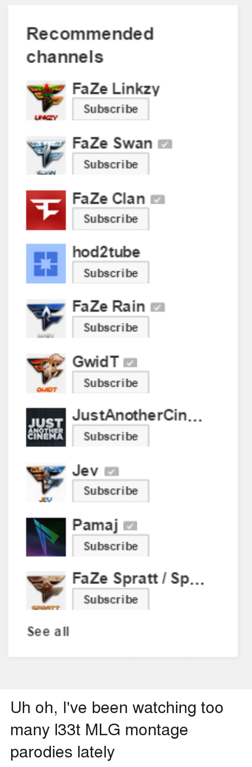 Recommended Channels Faze Linkzy Subscribe Faze Swan Subscribe Faze