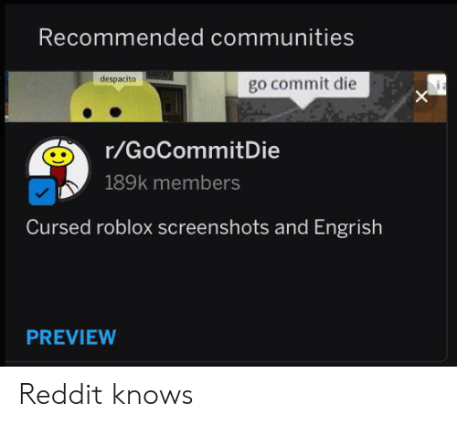 Recommended Communities Despacito Go Commit Die Rgocommitdie - roblox subreddit