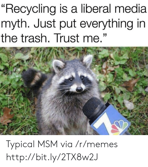 Recycling Is a Liberal Media Myth Just Put Everything in the