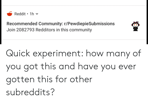 Reddit 1h V Recommended Community Rpewdiepiesubmissions Join