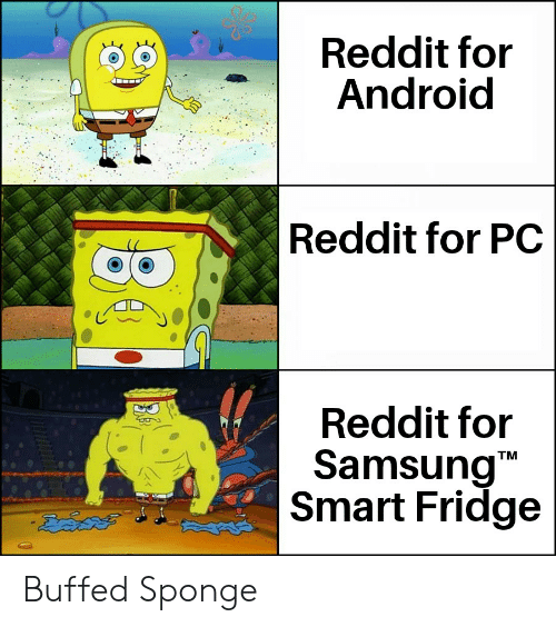 Reddit for Android Reddit for PC Reddit for Samsung Smart Fridge TM