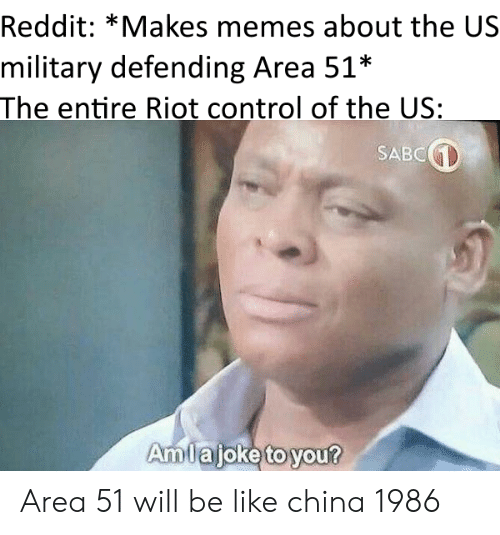 Reddit *Makes Memes About the US Military Defending Area 51* the