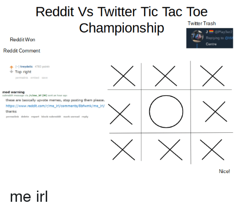 Reddit Vs Twitter Tic Tac Toe Championship Twitter Trash J At Play3er