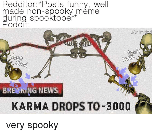 RedditorPosts Funny Well Made Non-Spooky Meme During