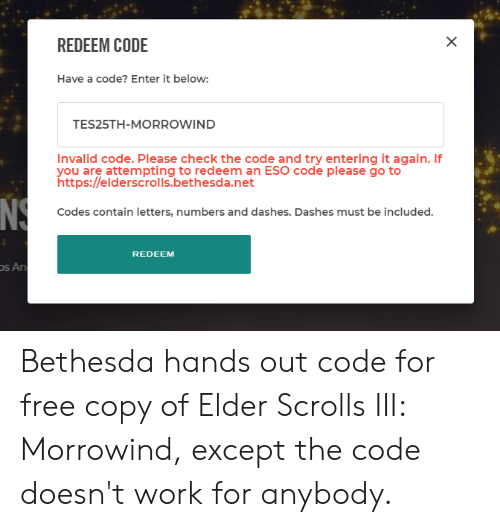 REDEEM CODE Have a Code? Enter It Below TES25TH-MORROWIND Invalid
