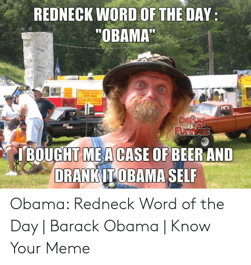 Almost Politically Correct Redneck Know Your Meme