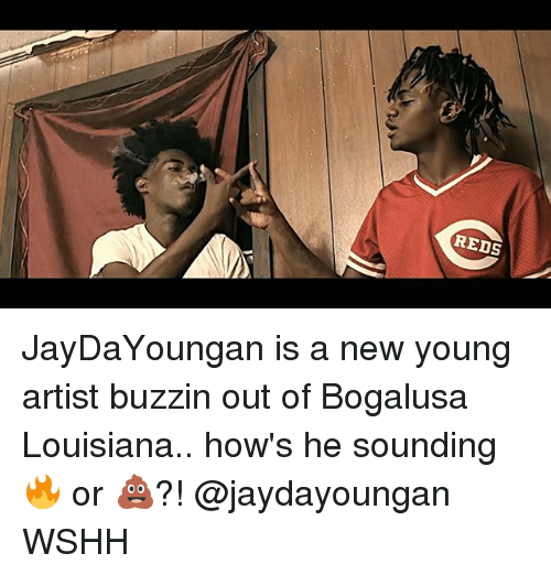 Memes, Wshh, and Louisiana: REDS JayDaYoungan is a new young artist buzzin out of Bogalusa Louisiana.. how's he sounding 🔥 or 💩?! @jaydayoungan WSHH