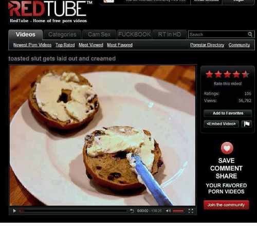 Community, Sex, and Videos: REDTUBE  RedTube Home of free porn videos  Videos CategoriesCam Sex FUCKBOOK RT in HD Search  Newest P  on Videos  Pomstar Directory Community  toasted slut gets laid out and creamed  Rate this video!  106  Ratings:  Views:  56,782  Add to Favorites  Embed Video»  SAVE  COMMENT  SHARE  YOUR FAVORED  PORN VIDEOS  Join the community  り0002 11:38:25刵ー: