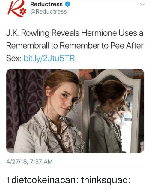Gif, Hermione, and Sex: Reductress  @Reductress  J.K. Rowling Reveals Hermione Uses a  Remembrall to Remember to Pee After  Sex: bit.ly/2Jtu5TR  4/27/18, 7:37 AM 1dietcokeinacan:  thinksquad: