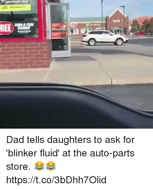 Dad, Hood, and Blinker Fluid: REE Dad tells daughters to ask for 'blinker fluid' at the auto-parts store. 😂😂 https://t.co/3bDhh7Olid