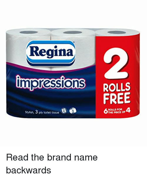 Free, Stylish, and Brand: Regina  2  mpressionS  ROLLS  FREE  Stylish, 3 ply tollet tissue C  ROLLS FOR  THE PRICE OF