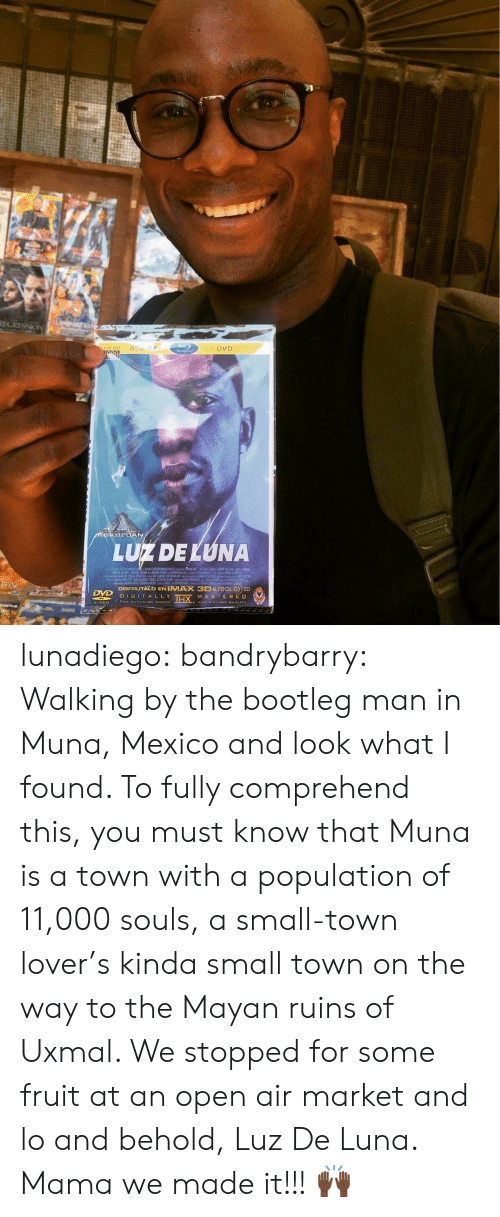 Bootleg, Instagram, and Tumblr: REGRESSICN  NATION  BLU BAY  Jull D  DVD  RUKULOAN  LUZDELUNA  DISFRUTALD ENIMAX 3Dareal D3D  DVD  MASTERED  HAAND PICTURE GUALITY  DIG  LY lunadiego:   bandrybarry: Walking by the bootleg man in Muna, Mexico and look what I found. To fully comprehend this, you must know that Muna is a town with a population of 11,000 souls, a small-town lover's kinda small town on the way to the Mayan ruins of Uxmal. We stopped for some fruit at an open air market and lo and behold, Luz De Luna. Mama we made it!!! 🙌🏿