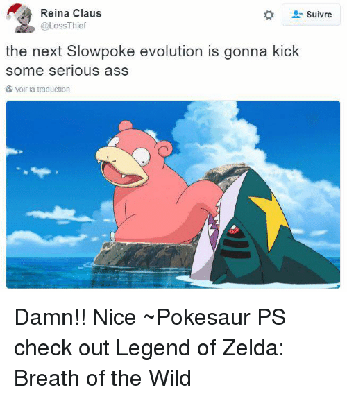 Dank, Evolution, and Zelda: Reina Claus  Suivre  @Loss Thief  the next Slowpoke evolution is gonna kick  Some Serious ass  Voir la traduction Damn!! Nice  ~Pokesaur  PS check out Legend of Zelda: Breath of the Wild