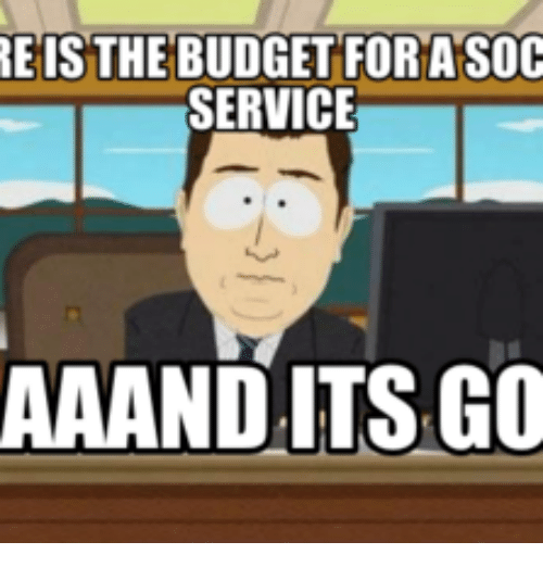 reis the budget for a soc service aaandaitsgo 14387714 reis the budget for a soc service aaandaitsgo rei meme on me me