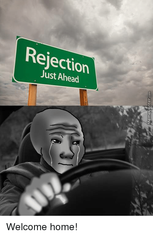 rejection just ahead e 0131uaンawaw welcome home meme on
