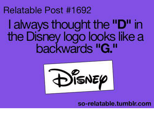 Disney Memes And Tumblr Relatable Post 1692 I Always Thought The