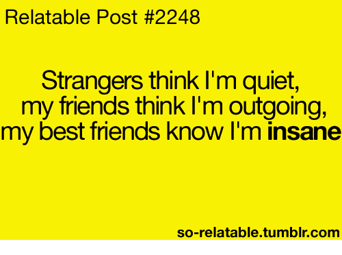 Friends, Memes, And Tumblr: Relatable Post #2248 Strangers Think Iu0027m