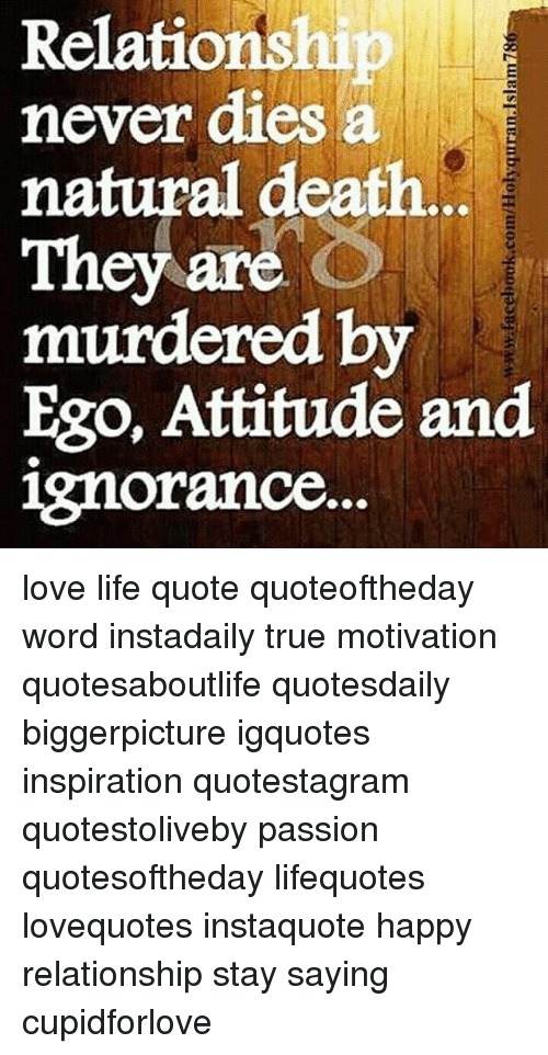 Relations Never Dies A Natural Death They Are O Murdered By Ego