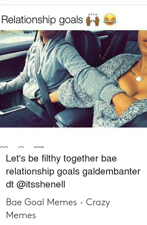 Relationship Goals Let S Be Filthy Together Bae Relationship Goals