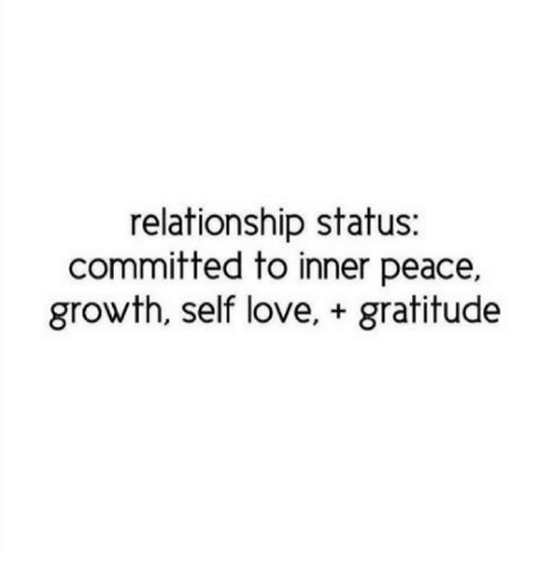 relationship status committed to inner peace growth self love gratitude 9402048 relationship status committed to inner peace growth self love