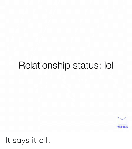 Dank, Lol, and Memes: Relationship status: lol  MEMES It says it all.