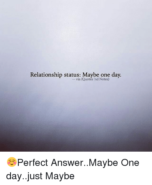 quotes relationship status be one day via quotes u