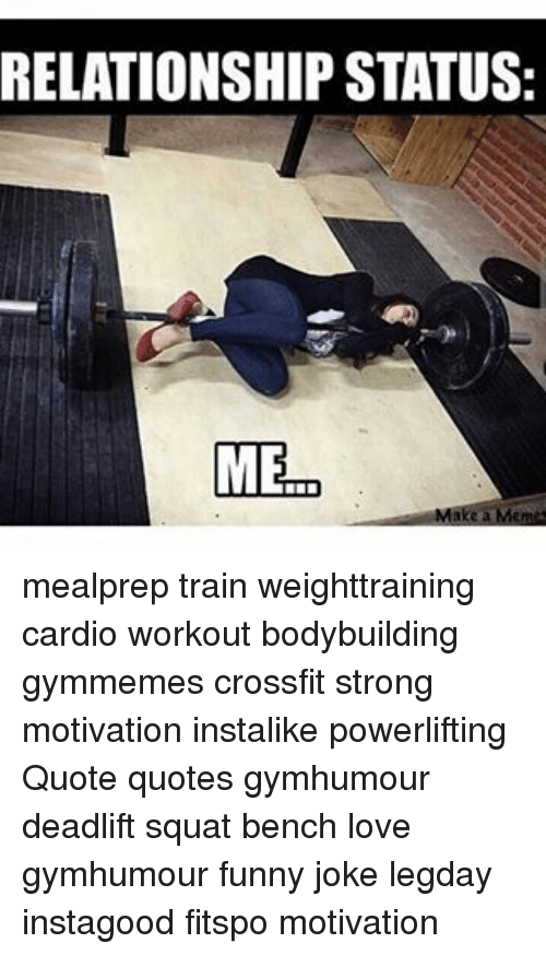 RELATIONSHIP STATUS ME Mealprep Train Weighttraining Cardio ...