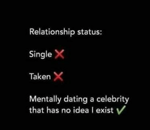 Mentally dating a celebrity that has no idea