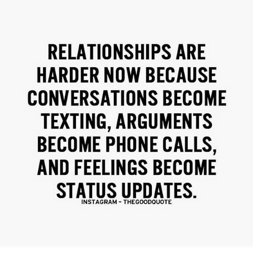 Premise Indicator Words: RELATIONSHIPS ARE HARDER NOW BECAUSE CONVERSATIONS BECOME
