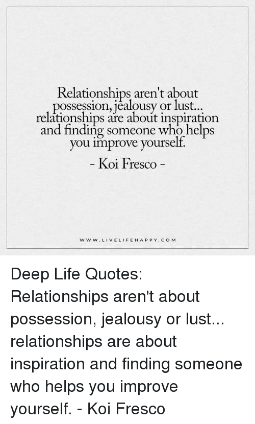 Relationships Aren T About Possession Jealousy Or Lust Relationships
