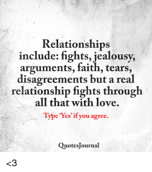 Relationships Include Fights Jealousy Arguments Faith Tears