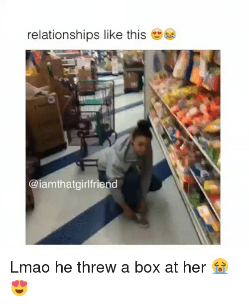 Boxing, Lmao, and Relationships: relationships like this  Ciamathatgirlfriend Lmao he threw a box at her 😭😍