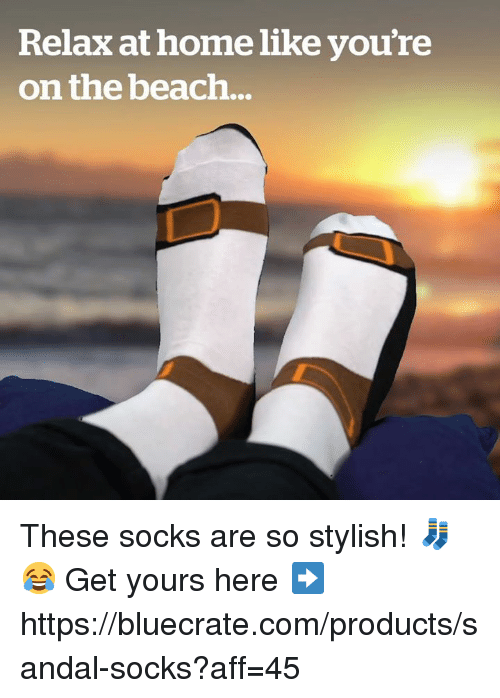 Memes, Beach, and Home: Relax at home like you're  on the beach... These socks are so stylish! 🧦😂  Get yours here ➡️ https://bluecrate.com/products/sandal-socks?aff=45