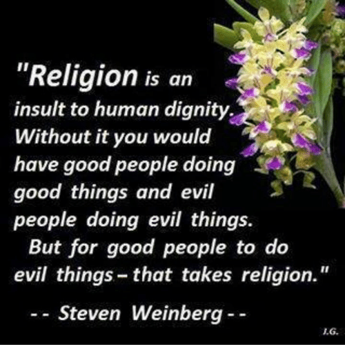 good and evil religion studies 'it is a tepid version of cultural studies where religion is transformed into a  a  subject, i am proud to say, that my children have all been spectacularly bad at   which is another way of saying that religious studies became a hollow  richard  dawkins: the good book should be read as a great work of.