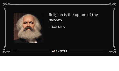 """the opiate thesis of religion This brings us back to how marx viewed religion as the """"opium of the masses"""" that is we tend to think marx had a monolithically negative view of religion but that is not the case immediately preceding this language """"the opium"""" the following is found religion is at one and at the same time the expression of real suffering and a protest religion is the."""