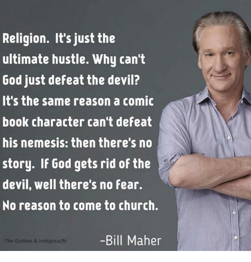 religion its just the ultimate hustle why cant god just 20779175 25 best bill maher memes occupy democrats memes, approves memes