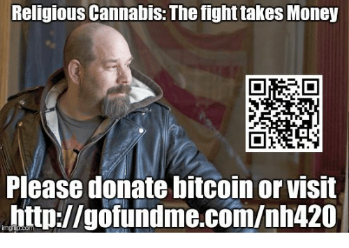 religious cannabis the fighttakes money please donate bitcoin or visit 5844219 ✅ 25 best memes about gofundme gofundme memes,Money Please Meme