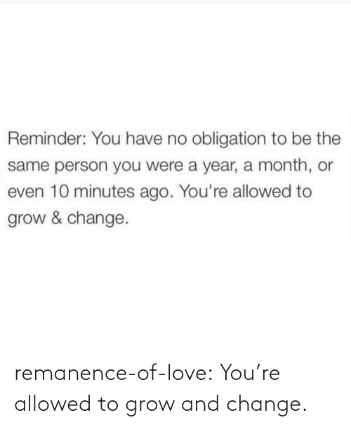 Love, Target, and Tumblr: remanence-of-love:  You're allowed to grow and change.
