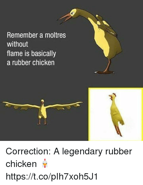 Remember A Moltres Without Flame Is Basically A Rubber Chicken