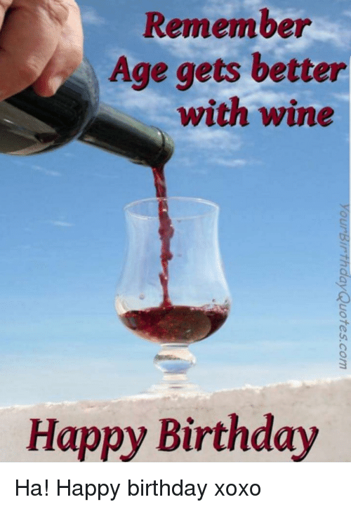 happy birthday with wine Remember Age Gets Better With Wine Happy Birthday  happy birthday with wine