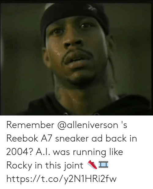 Memes, Reebok, and Rocky: Remember @alleniverson 's Reebok A7 sneaker ad back in 2004?  A.I. was running like Rocky in this joint 👟🎞️ https://t.co/y2N1HRi2fw