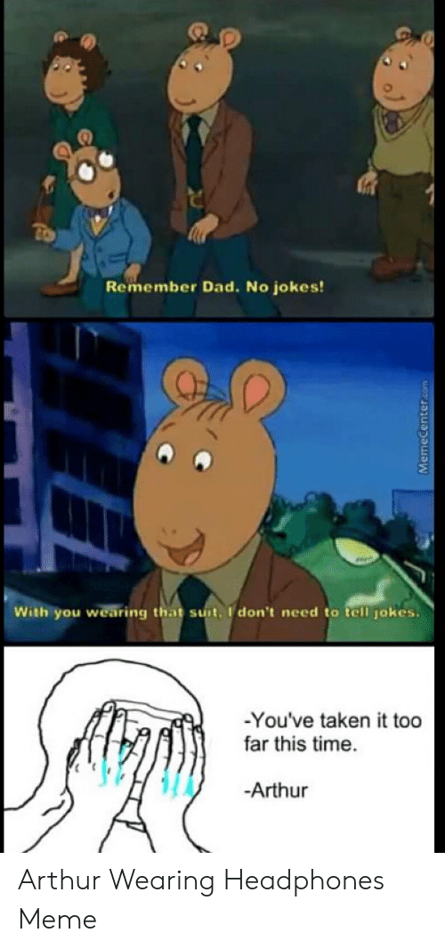 Remember Dad No Jokes! With You Wearing That Suit I Don\u0027t