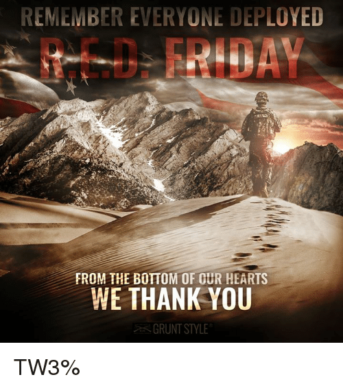 a623df06 Friday, Memes, and Thank You: REMEMBER EVERYONE DEPLOYED RED FRIDAY FROM THE  BOTTOM