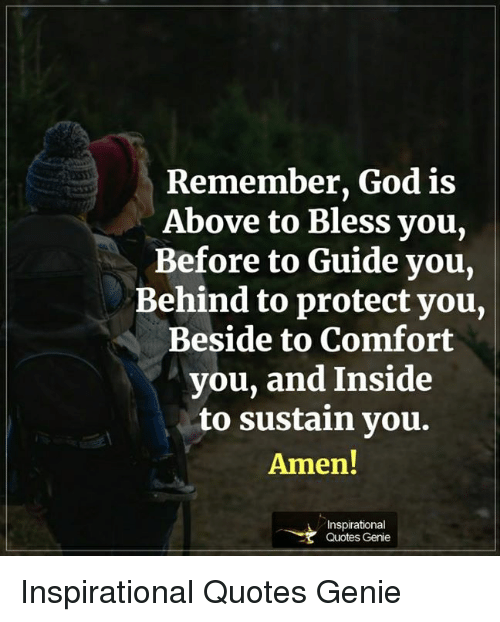Remember God Is Above To Bless Vou Before To Guide You Behind To