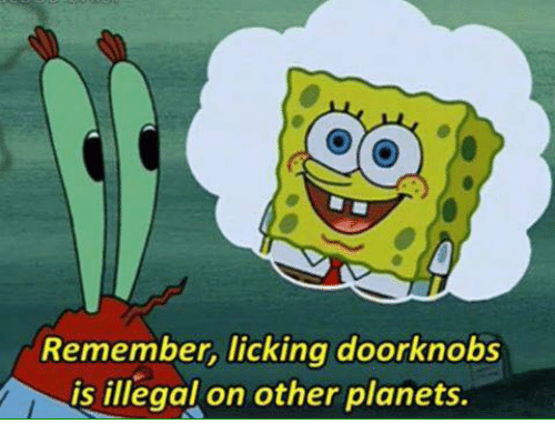 remember-licking-doorknobs-is-illegal-on