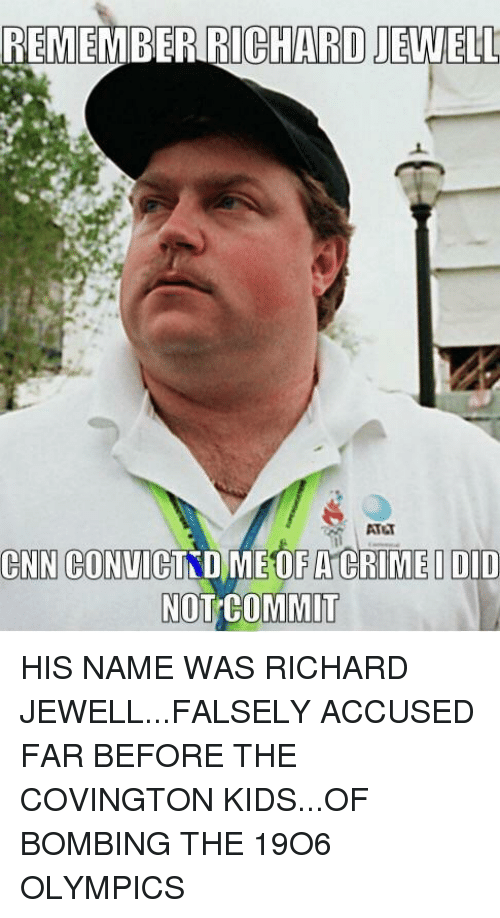 REMEMBER RICHARD JEWELL NOT CO...