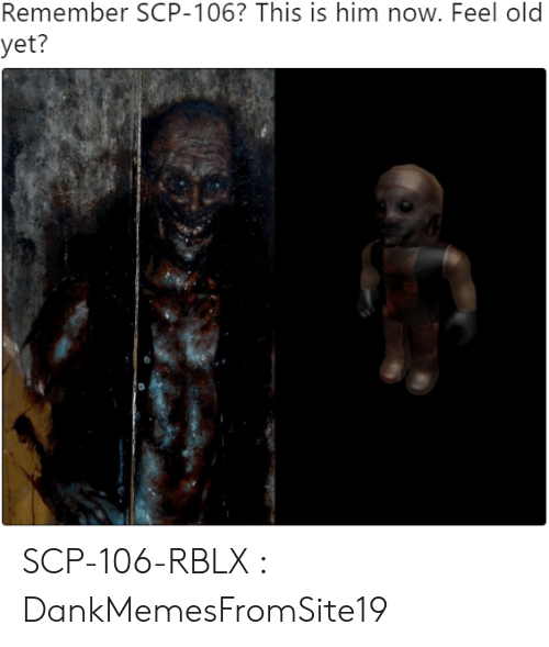 Remember SCP-106? This Is Him Now Feel Old Yet? SCP-106-RBLX