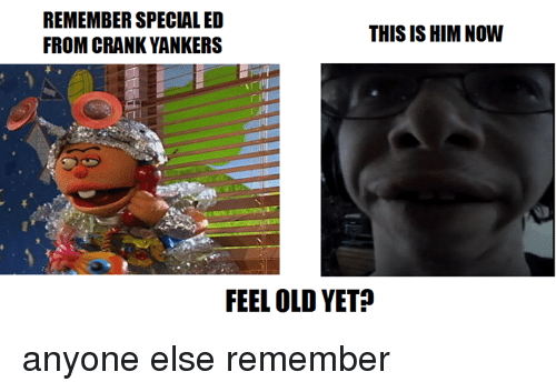Remember Special Ed This Is Him Now From Crank Yankers Feel Old Yet Anyone Else Remember Meme On Me Me Wu tang bed and breakfast. meme