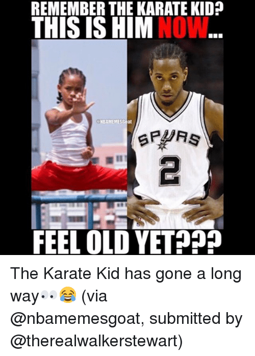 remember the karate kid this is him nbamemesgoat feel old 21073277 ✅ 25 best memes about karate kid karate kid memes