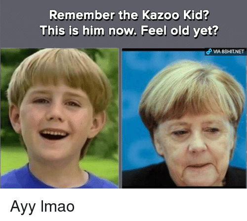remember the kazoo kid this is him now feel old 7908512 ✅ 25 best memes about the kazoo kid the kazoo kid memes